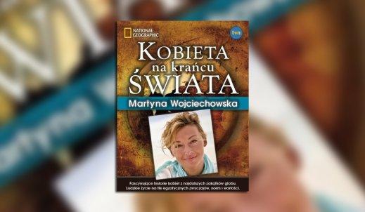 Z Martyną Wojciechowską poznajemy kobiety z całego świata