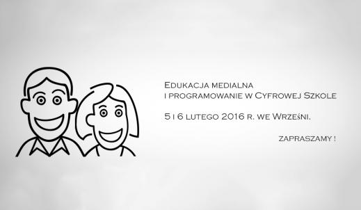 """Zapraszamy na konferencję """"Edukacja medialna i programowanie w cyfrowej szkole"""""""