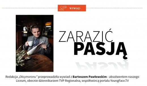 Wywiad z Bartoszem Pawłowskim