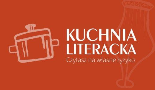 Kuchnia Literacka – czytasz na własne ryzyko