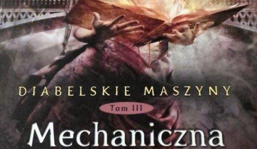 """""""Mechaniczna Księżniczka"""" to powieść, która pozostawia niesamowite wrażenie na czytelniku"""