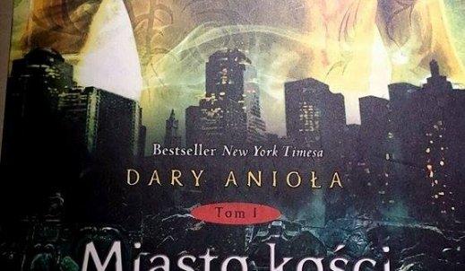 """Z książką zapoznałam się po obejrzeniu jej ekranizacji- """"Dary Anioła: Miasto Kości"""""""