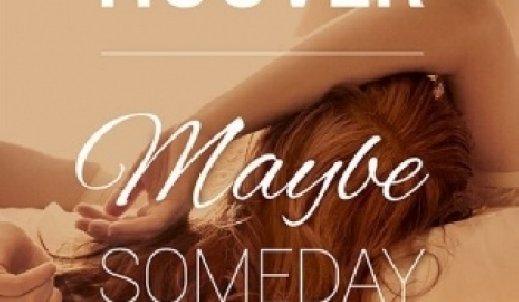 """,,Maybe Someday"""" -niebanalna , zaskakująca powieść o miłości"""