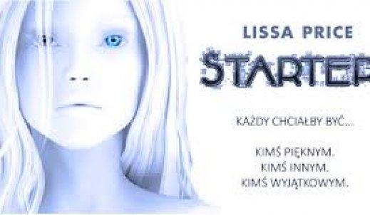 """Lissa Price  """"Starter""""- ksiązka o niespełnionych marzeniach."""