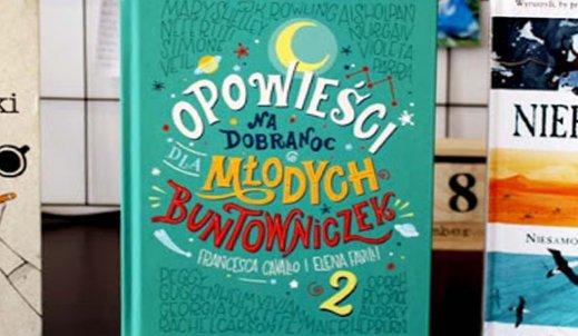 """Recenzja """"Opowieści na dobranoc dla młodych buntowniczek 2"""""""