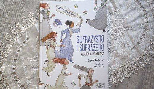 """Recenzja książki pt. """"Sufrażystki i sufrażetki"""""""
